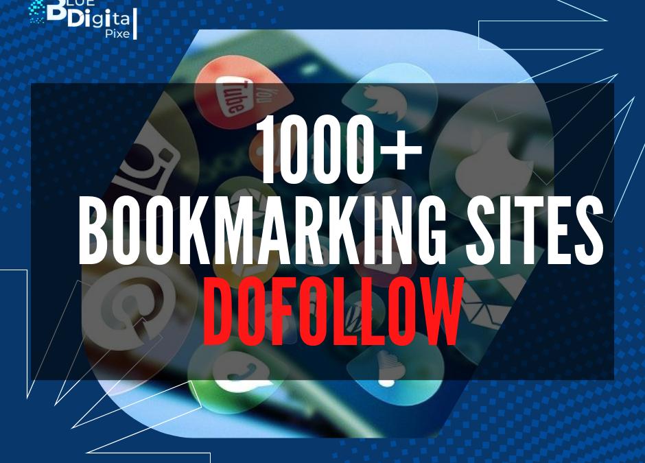 Best 1000+Dofollow social bookmarking sites list 2022